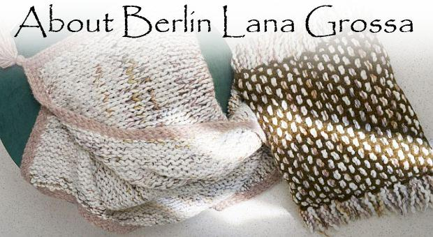 About Berlin Lana Grossa